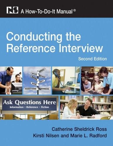 Conducting the Reference Interview, by Ross 9781555706555