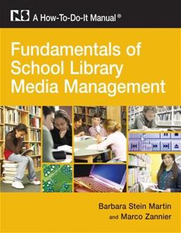 Fundamentals of School Library Media Management, by Martin 9781555706562