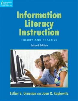 Information Literacy Instruction: Theory and Practice, by Grassian, 2nd Edition 2 w/CD 9781555706661