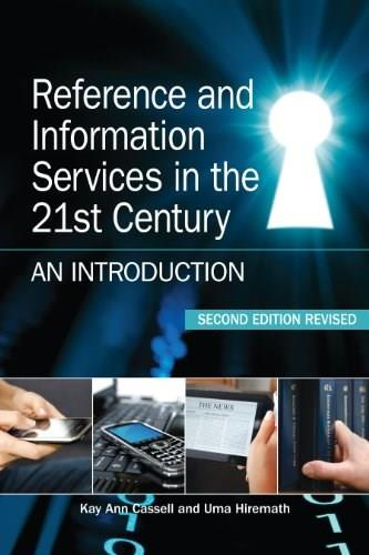 Reference and Information Services in the 21st Century, by Cassell, 2nd Edition 9781555707408