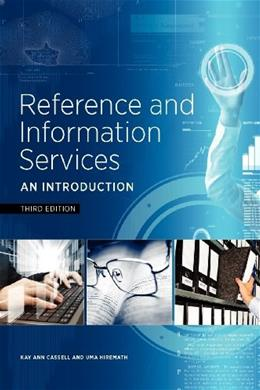 Reference and Information Services: An Introduction, by Cassell, 3rd Edition 9781555708597