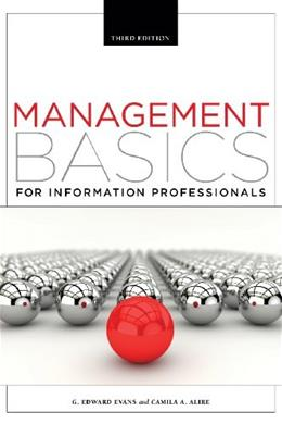 Management Basics for Information Professionals, by Evans, 3rd Edition 9781555709099