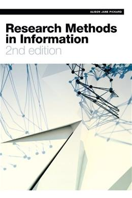 Research Methods in Information, by Pickard, 2nd Edition 9781555709365