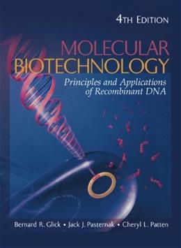 Molecular Biotechnology: Principles and Applications of Recombinant DNA 4 9781555814984