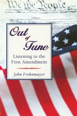 Out of Tune: Listening to the First Amendment 9781555919320