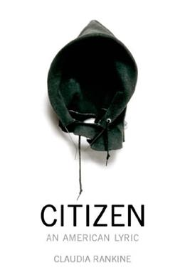 Citizen: An American Lyric, by Rankine 9781555976903