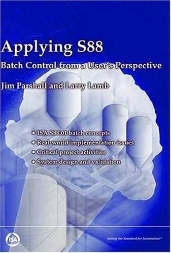 Applying S88: Batch Control from a Users Perspective, by Parshall 9781556177033