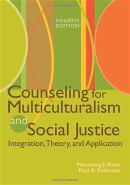 Counseling for Multiculturalism and Social Justice: Integration, Theory, and Application, Fourth Edition 4 9781556202483