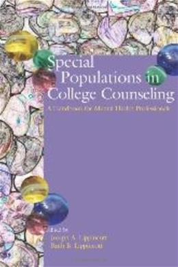 Special Populations in College Counseling: A Handbook for Mental Health Professionals, by Lippincott 9781556202582