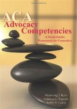 ACA Advocacy Competencies: A Social Justice Framework for Counselors, by Ratts 9781556202933