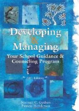 Developing and Managing School Guidance and Counseling Programs, by Gybers, 5th Edition 9781556203121