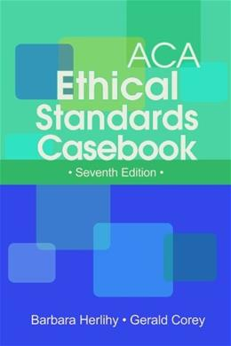 ACA Ethical Standards Casebook, Seventh Edition 7 9781556203213