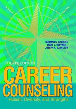 Career Counseling: Holism, Diversity, and Strengths, by Gysbers, 4th Edition 9781556203336