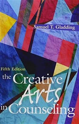 The Creative Arts in Counseling, 5th Edition 9781556203657