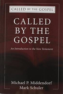 Called by the Gospel: An Introduction to the New Testament, by Middendor 9781556355264