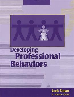 Developing Professional Behaviors, by Kasar 9781556423161