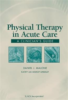 Physical Therapy in Acute Care A Clinicians Guide, by Malone 9781556425349