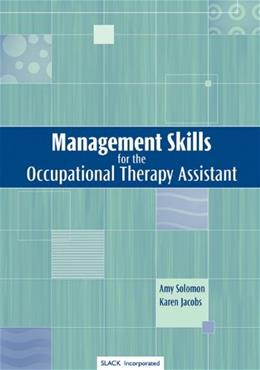 Management Skills for the Occupational Therapy Assistant, by Solomon 9781556425387