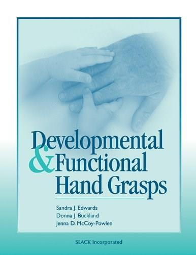 Developmental and Functional Hand Grasps, by Edwards 9781556425448