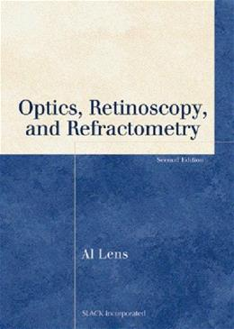 Optics, Retinoscopy, and Refractometry, by Lens, 2nd Edition 9781556427480