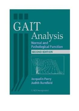 Gait Analysis: Normal and Pathological Function, by Perry, 2nd Edition 9781556427664