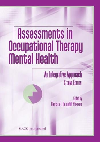 Assessments in Occupational Therapy Mental Health: An Integrative Approach, by Hemphil-Pearson, 2nd Edition 9781556427732