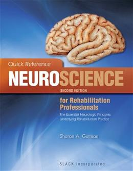 Quick Reference Neuroscience for Rehabilitation Professionals, by Gutman, 2nd Edition 9781556428005