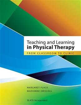 Teaching and Learning in Physical Therapy, by Plack 9781556428722