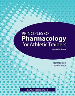 Principles of Pharmacology for Athletic Trainers 2 9781556429019