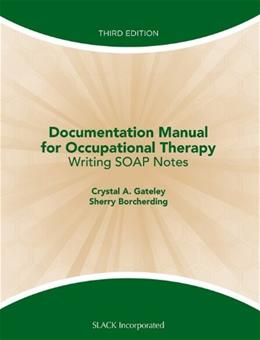 Documentation Manual for Occupational Therapy: Writing SOAP Notes 3 9781556429712