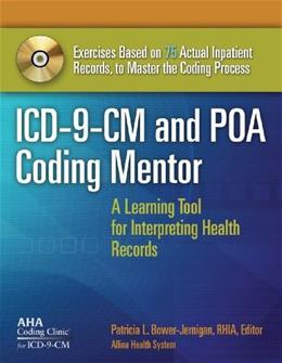 ICD-9-CM and POA Coding Mentor: A Learning Tool for Interpreting Health Records, by Bower-Jernigan BK w/CD 9781556483660