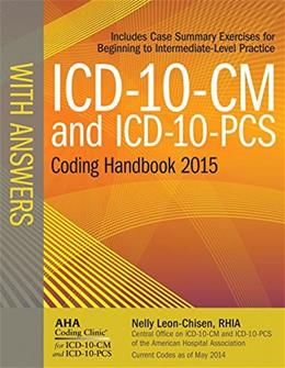 ICD-10-CM and ICD-10-PCS Coding Handbook, with Answers, 2015 Rev. Ed. Revised Ed 9781556483929