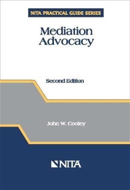 Mediation Advocacy, by Cooley, 2nd Edition 9781556817809