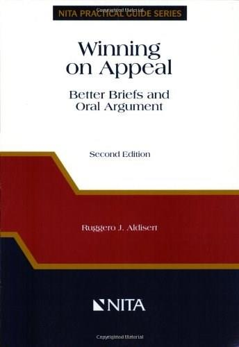 Winning on Appeal: Better Briefs and Oral Argument, by Aldisert, 2nd Edition 9781556818240