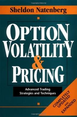 Option Volatility and Pricing: Advanced Trading satrategies and Techniques, by Natenberg, Updated 9781557384867