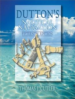 Duttons Nautical Navigation, by Cutler, 15th Edition 9781557502483