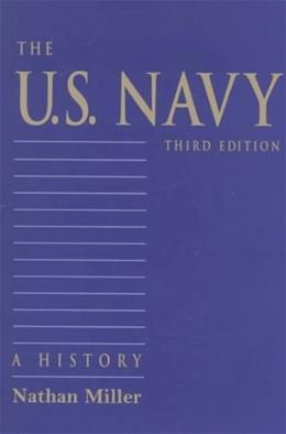 The U.S. Navy: A History 3RD 9781557505958