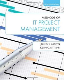 Methods of IT Project Management, by Brewer, 2nd Edition 9781557536631