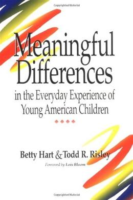 Meaningful Differences in the Everyday Experience of Young American Children, by Risley 9781557661975