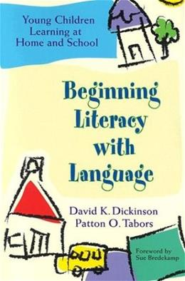 Beginning Literacy with Language: Young Children Learning at Home and School 1 9781557664792