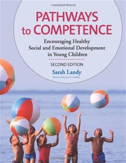 Pathways to Competence: Encouraging Healthy Social and Emotional Development in Young Children, by Landy, 2nd Edition 9781557668912