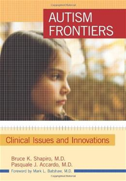 Autism Frontiers: Clinical Issues and Innovations, by Shapiro 9781557669575