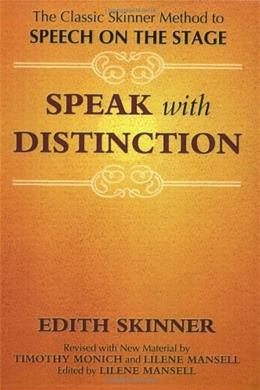 Speak With Distinction: The Classic Skinner Method to Speech on the Stage, by Skinner, Revised Edition BK w/CD 9781557830470