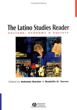 Latino Studies Reader: Culture, Economy, and Society, by Darder 9781557869876