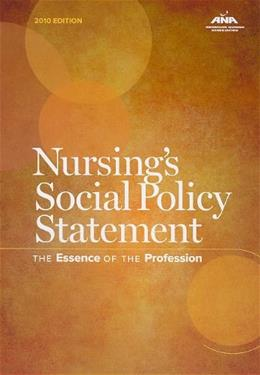 Nursings Social Policy Statement: The Essence of the Profession, by American Nurses Association, 3rd Edition 9781558102705