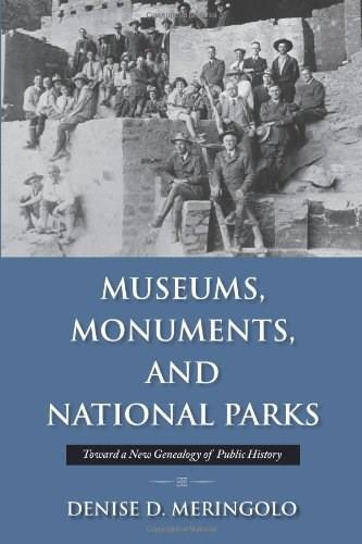 Museums, Monuments, and National Parks: Toward a New Genealogy of Public History, by Meringolo 9781558499409