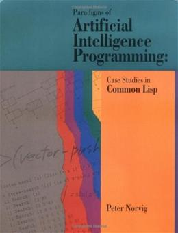 Paradigms of Artificial Intelligence Programming: Case Studies in Common Lisp, by Norvig 9781558601918
