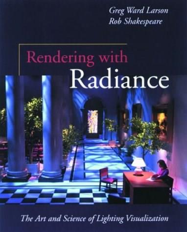 Rendering With Radiance BK w/CD 9781558604995