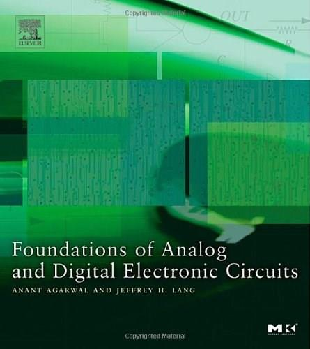 Foundations of Analog and Digital Electronic Circuits, by Agarwal 9781558607354