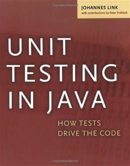 Unit Testing in Java: How Tests Drive the Code (The Morgan Kaufmann Series in Software Engineering and Programming) 1 9781558608689